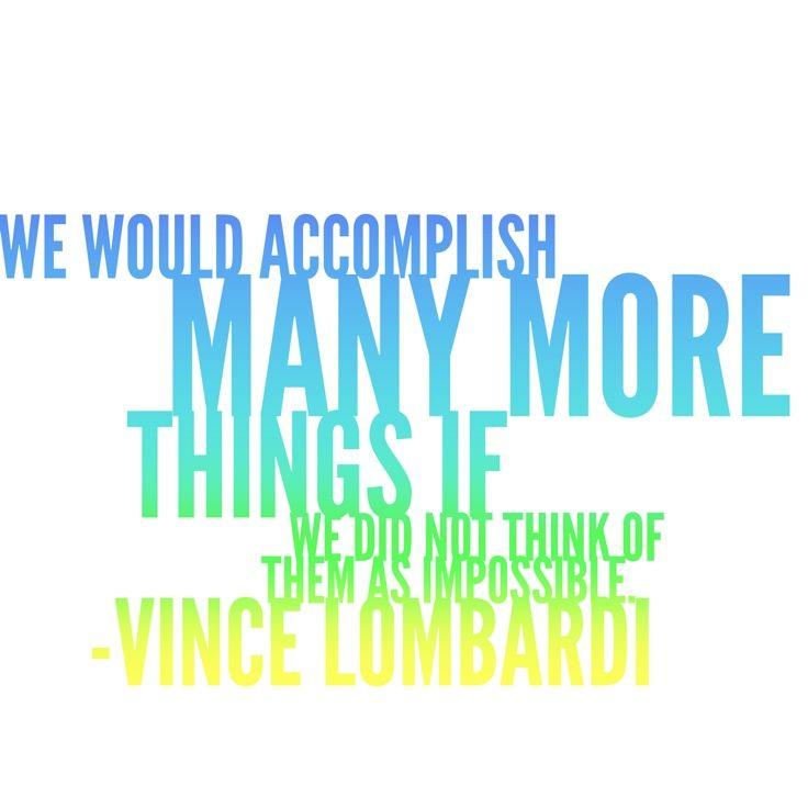 Vince Lombardi quote. Ephesians 3:20