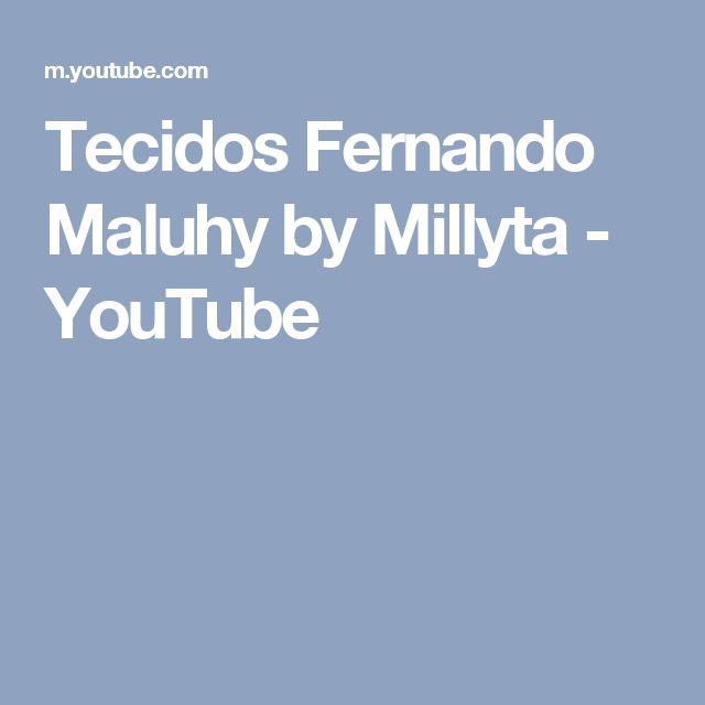 Tecidos Fernando Maluhy by Millyta - YouTube