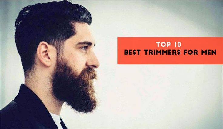 Top 10 Best Trimmers for Men
