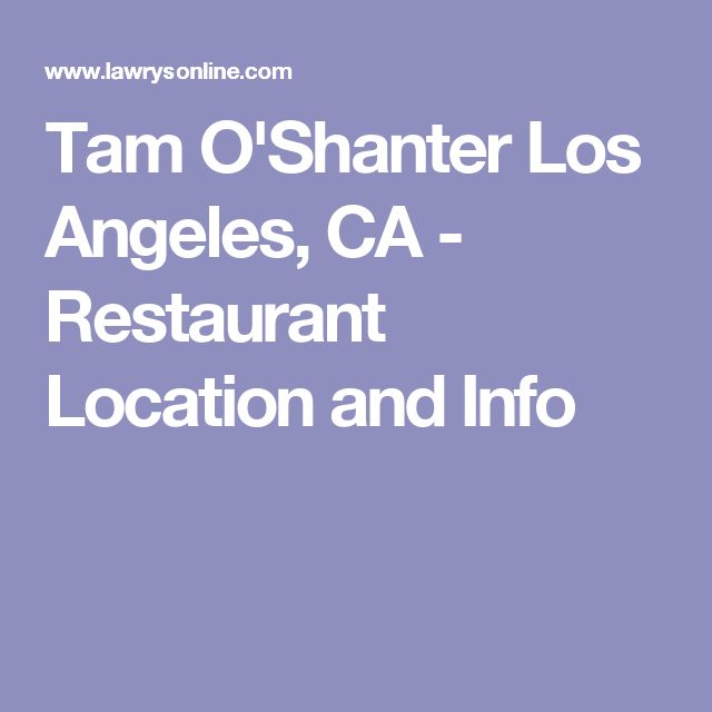 Tam O'Shanter Los Angeles, CA - Restaurant Location and Info