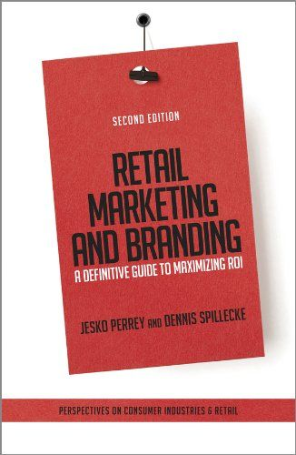 27 best good reads for retailers images on pinterest shops retail retail marketing and branding a definitive guide to maximizing roi by jesko perrey fandeluxe Images