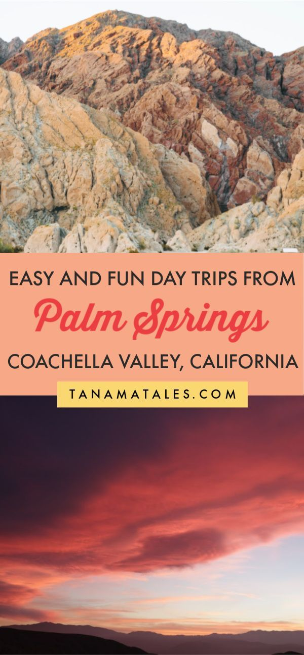 Easy Day Trips From Palm Springs California Tanama Tales In 2020 Day Trips Trip Los Angeles Day Trips