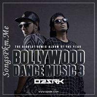 Bollywood Dance Music 3 - O2SRK Remix Mp3 Songs | Songspkm.me