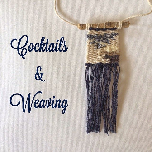 This Thursday night at Jungle Bar in West End, free weaving workshop with cocktail purchase.