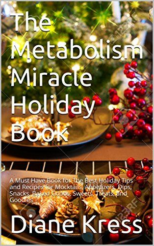 The Metabolism Miracle Holiday Book: A Must Have Book for...