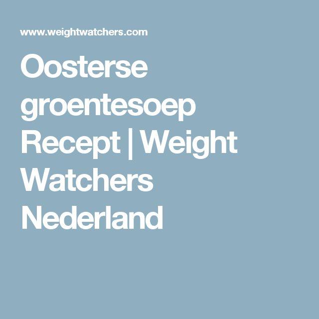 Oosterse groentesoep Recept | Weight Watchers Nederland