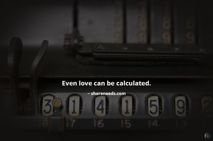 Even love can be calculated.
