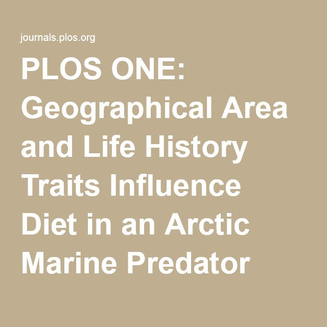 PLOS ONE: Geographical Area and Life History Traits Influence Diet in an Arctic Marine Predator