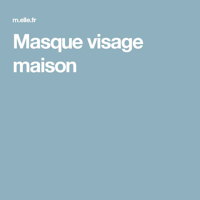 1000 ideas about masque visage maison on pinterest. Black Bedroom Furniture Sets. Home Design Ideas