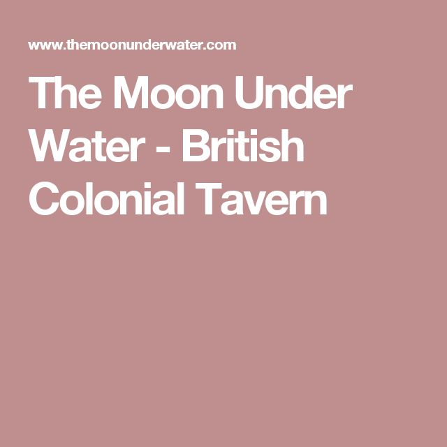 The Moon Under Water - British Colonial Tavern