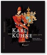 Karl der Kühne  Kunst, Krieg und Hofkultur