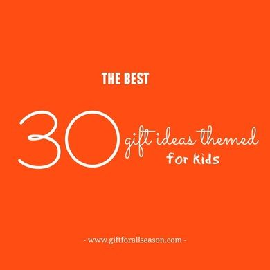 The best 30 #giftideas #holidaygiftideas #xmas #birthday #gift themed for #kids