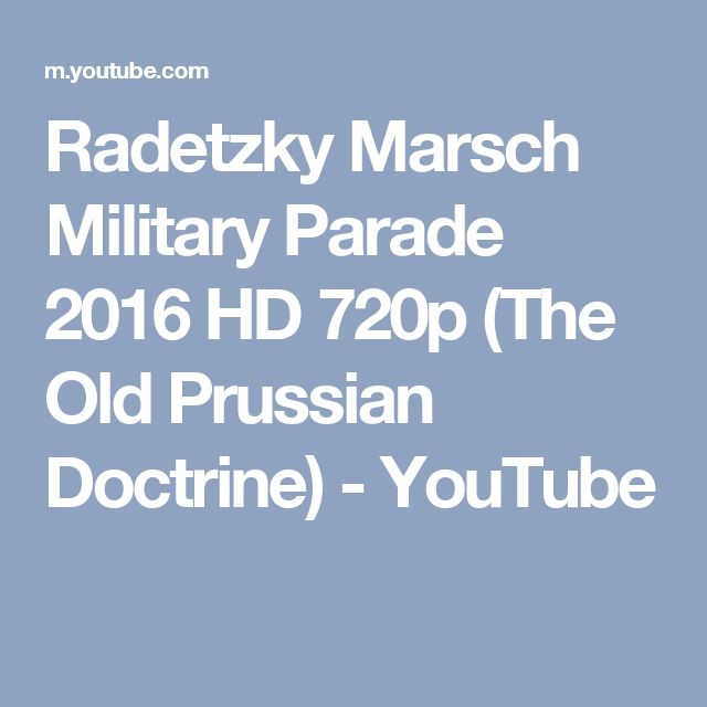 Radetzky Marsch Military Parade 2016 HD 720p (The Old Prussian Doctrine) - YouTube