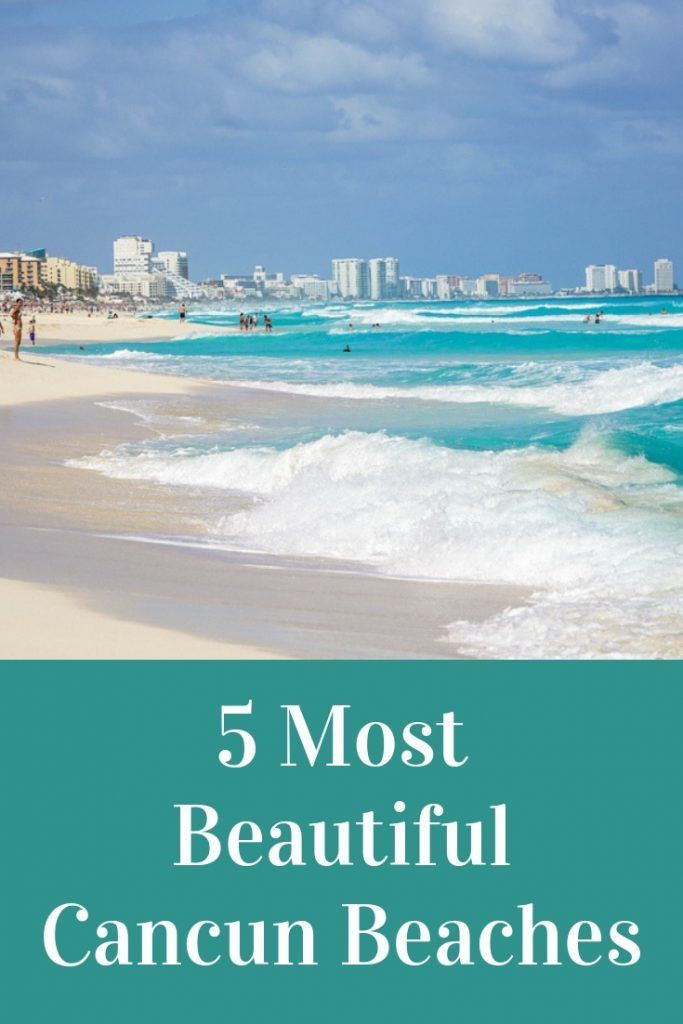 5 Beautiful Cancun Beaches Live Dream Discover Cancun Beaches Mexico Travel North America Travel Destinations