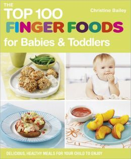 Another great find on zulily! Top 100 Finger Foods for Babies Toddlers