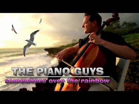 SOMEWHERE OVER THE RAINBOW - The Piano Guys - YouTube