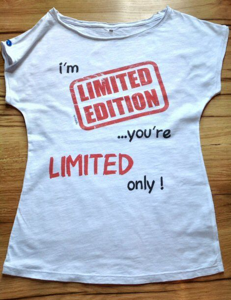 I'm LIMITED EDITION... you're LIMITED only! http://www.assodibottoni.com/tshirt-maglietta-donna-imlimitededitionyourelimitedonly.html