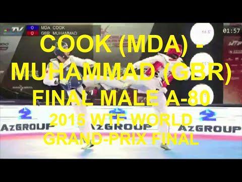 COOK (MDA) - MUHAMMAD (GBR)   FINAL MALE A-80   2015 WTF WORLD TAEKWONDO GRAND-PRIX FINAL  #Aaron_Cook #Lutalo_Muhammad #taekwondo #wtf #GrandPrix #Grand_Prix #GP #GP_2015 #final #AaronCook #LutaloMuhammad