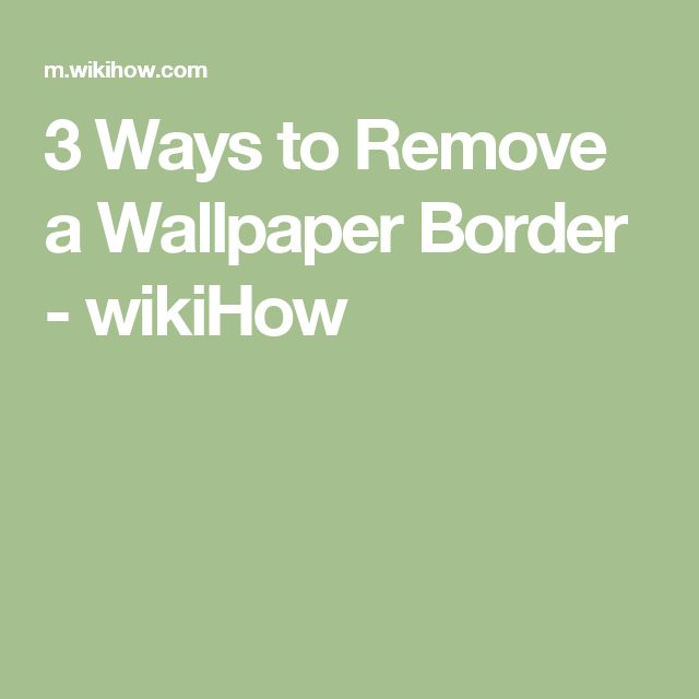 remove a wallpaper border wallpapers to remove and