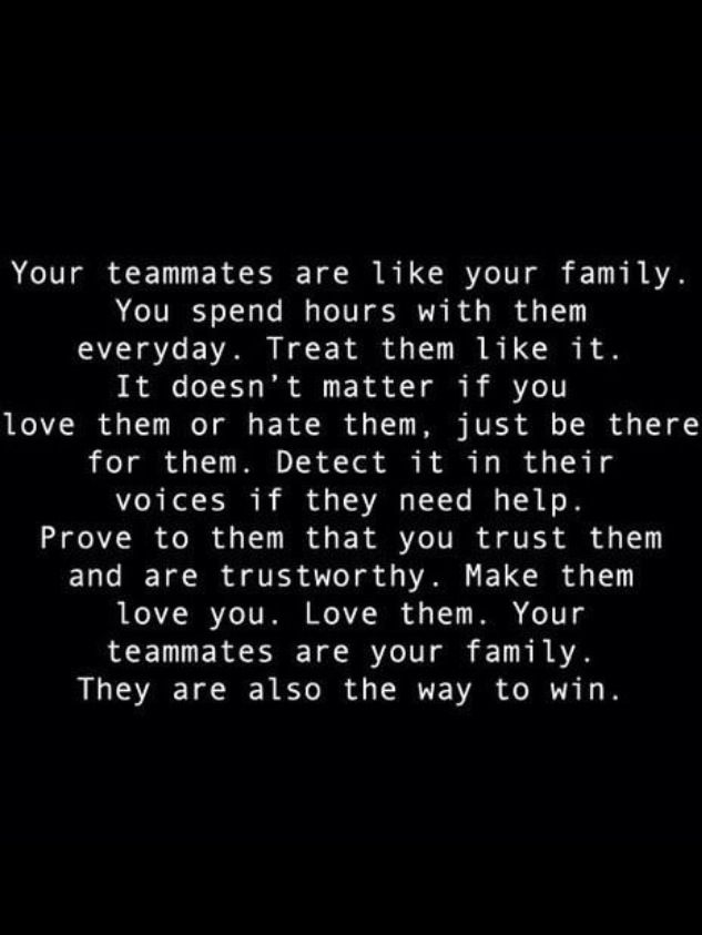 Teammates = Family