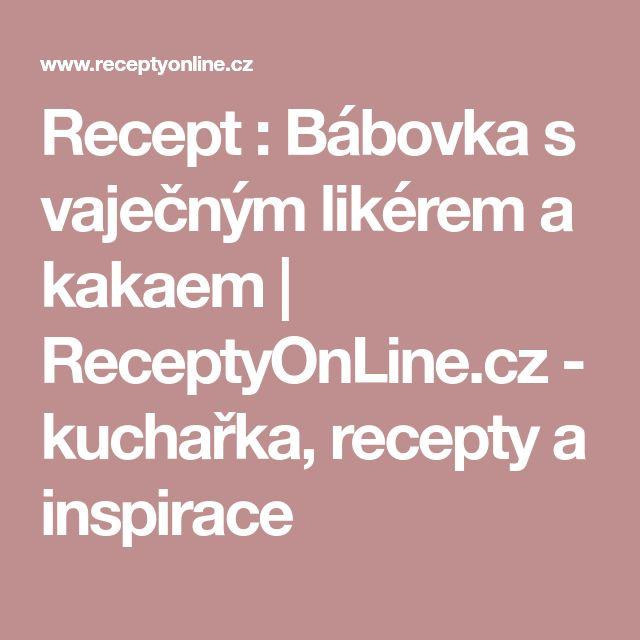 Recept : Bábovka s vaječným likérem a kakaem | ReceptyOnLine.cz - kuchařka, recepty a inspirace