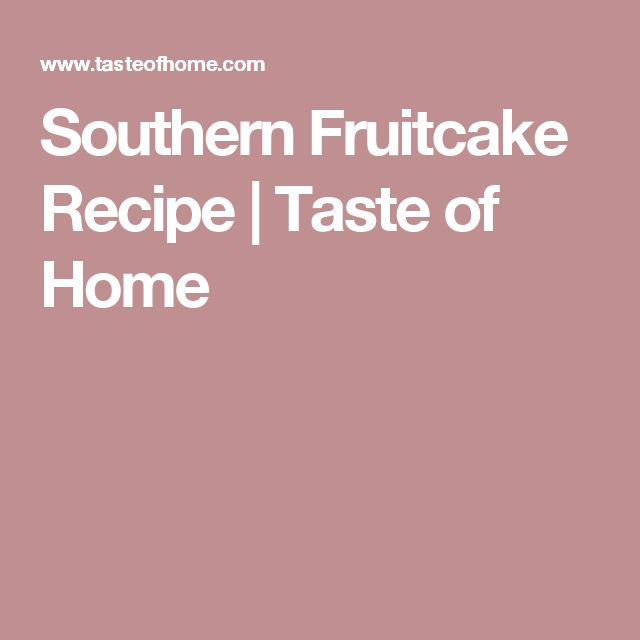 Southern Fruitcake Recipe | Taste of Home