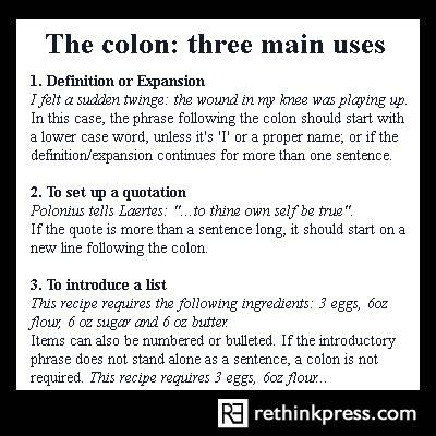 what is a colon in writing A colon can also be used to introduce a definition, statement or explanation of   this site provides a more in-depth explanation of the colon and examples of  using  i think, as a english leaner we do not come up by writing english  effectively.