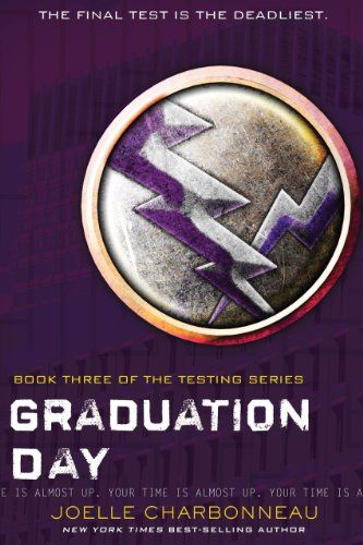 Graduation Day (The Testing Trilogy Book 3), 2014 The New York Times Best Seller...