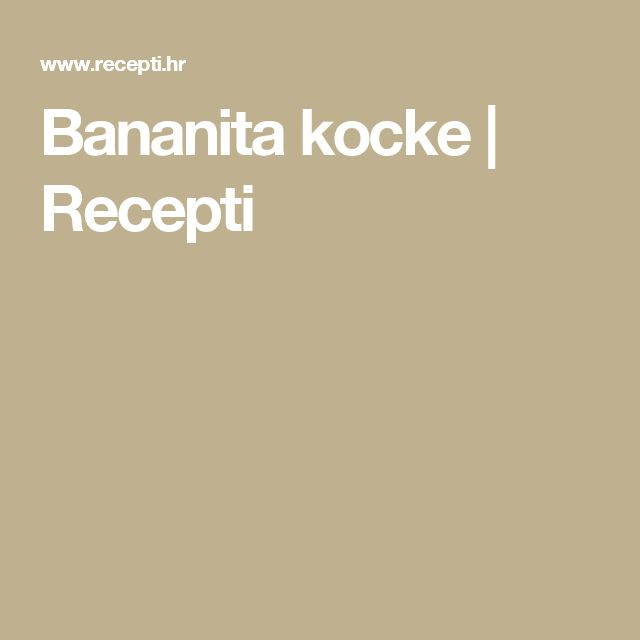Bananita kocke | Recepti