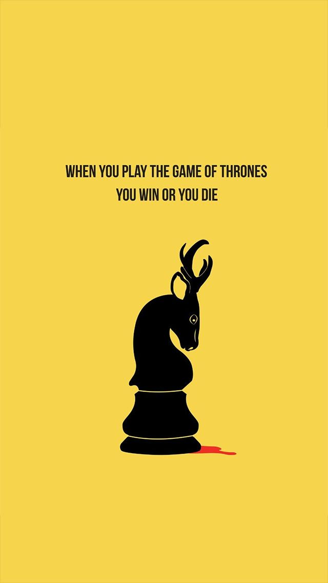 When You Play The Game Of Thrones IPhoneWallpaper