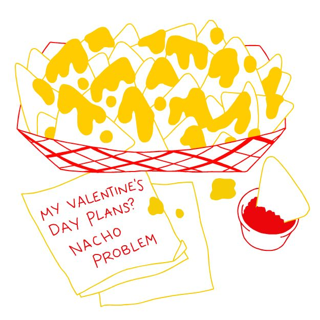 """12 Honest Greeting Cards For National Singles Awareness Day - """"My Valentine's Day Plans? NACHO Problem!!"""" ;D"""
