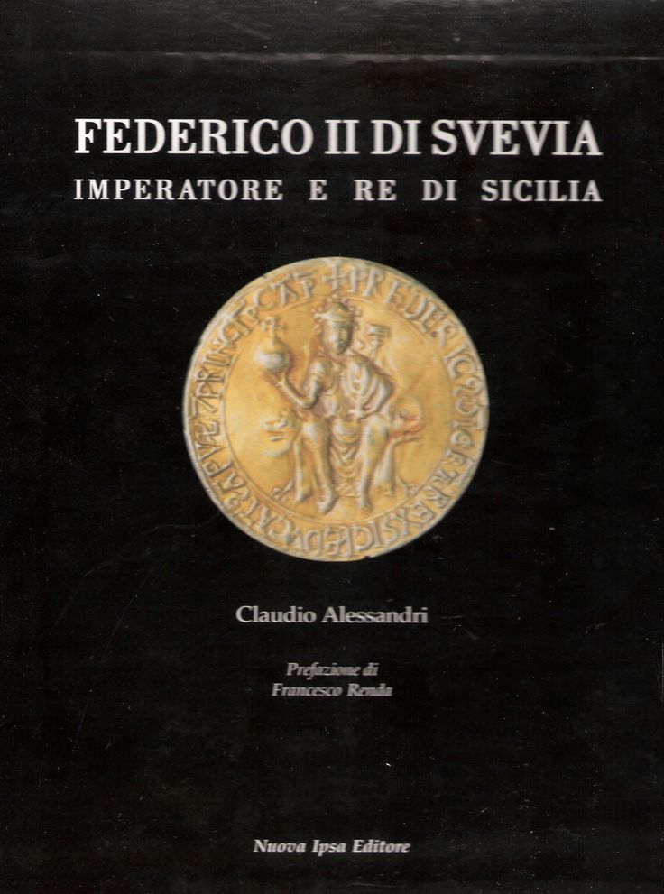 Federico II di Svevia di Claudio Alessandri - prefazione di Francesco Renda - casa editrice nuova ipsa