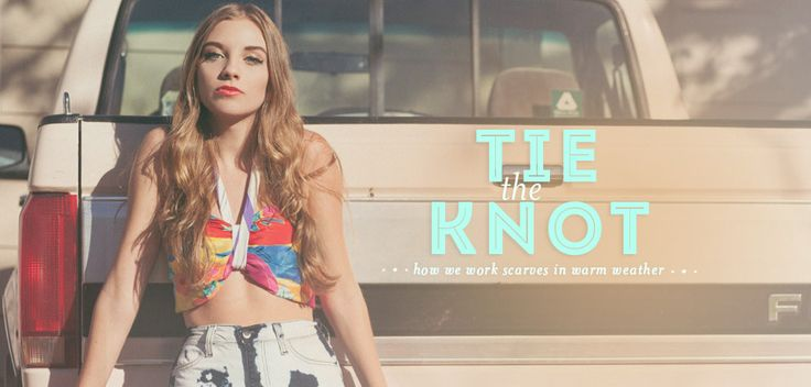Tie The Knot: A Lookbook of Vintage Scarves & How to Wear Them by Libby Story
