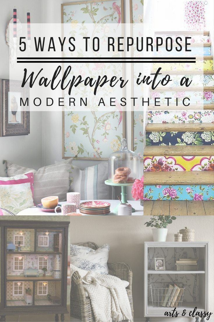 5 Ways To Repurpose Wallpaper Into A Modern Aesthetic A