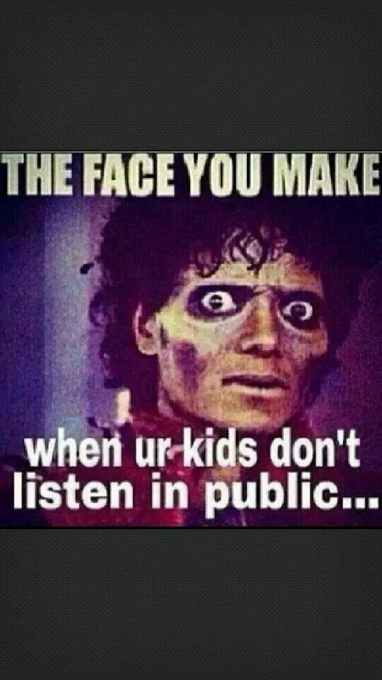 The Face You Make When Your Kids Don't Listen In Public!  HA!