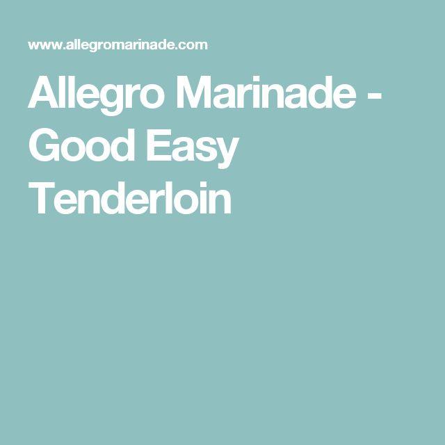 Allegro Marinade - Good Easy Tenderloin