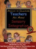 Answers to Questions Teachers Ask about Sensory Integration: Forms, Checklists, and Practical Tools for Teachers and Parents - Pinned by @PediaStaff – Please visit http://ht.ly/63sNt for all (hundreds of) our pediatric therapy pins