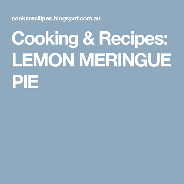 Cooking & Recipes: LEMON MERINGUE PIE