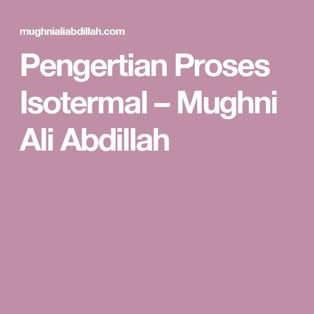 Pengertian Proses Isotermal – Mughni Ali Abdillah