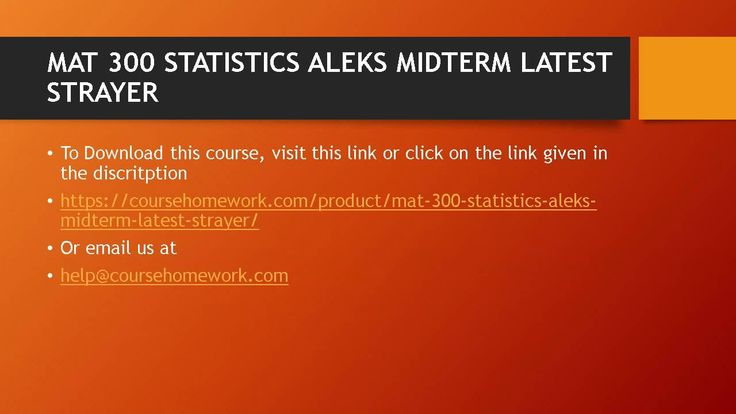 mat 300 midterm exam aleks Final course grade distribution by aleks placement test score   using the  act math test score to using an online placement test provided by aleks  on  knowledge domains containing 200-300 mathematical items with just 30  questions  midterm and final exam grades from ma1032, ma1161, and  ma1160.