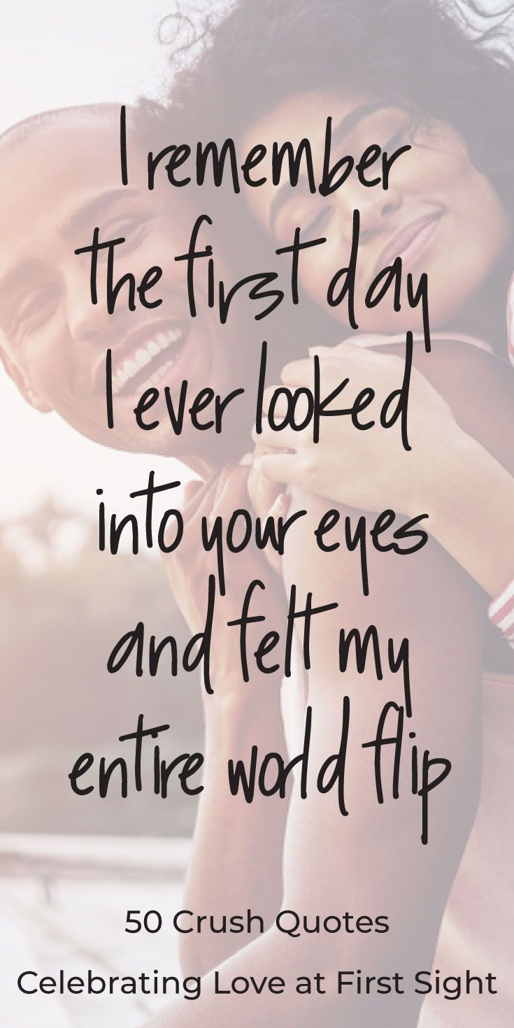50 Crush Quotes Celebrating Love At First Sight My Life Quotes Sight Quotes Crush Quotes