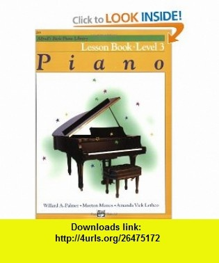 Alfreds Basic Piano Course Lesson Book - Level 3 (9780882848150) Willard A. Palmer, Morton Manus, Amanda Vick Lethco , ISBN-10: 0882848151  , ISBN-13: 978-0882848150 ,  , tutorials , pdf , ebook , torrent , downloads , rapidshare , filesonic , hotfile , megaupload , fileserve