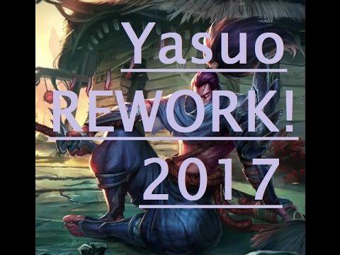 Yasuo Rework 2017 lol OP