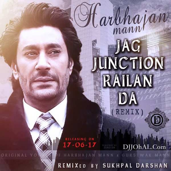Download Jag Junction Mp3 Song Singer Harbhajan Mann Music Sukhpal Darshan | DjDosanjh.com