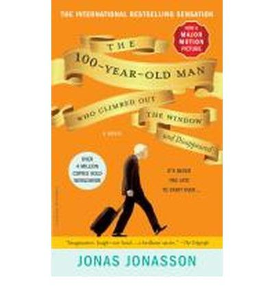 9/10: The 100-Year Old Man Who Climbed Out the Window and Disappeared - Jonas Jonasson