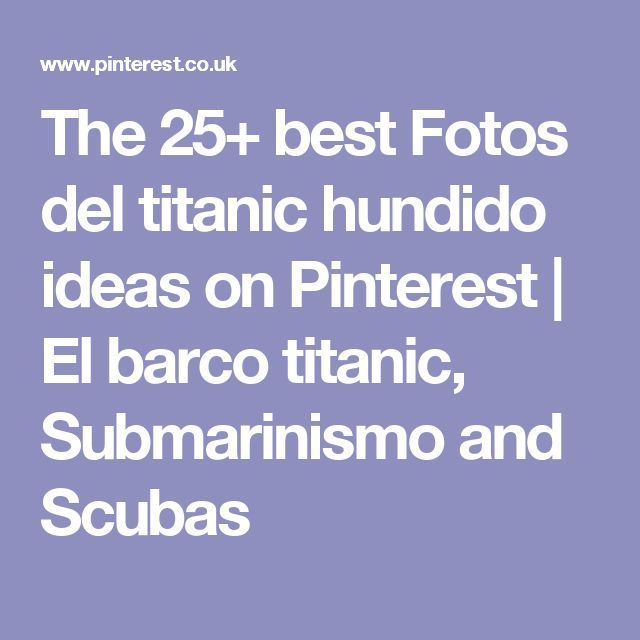The 25+ best Fotos del titanic hundido ideas on Pinterest | El barco titanic, Submarinismo and Scubas
