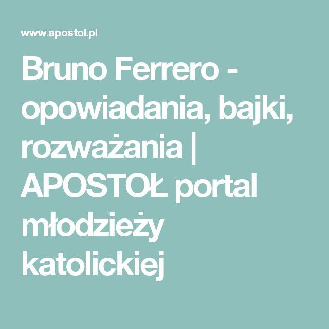 Bruno Ferrero - opowiadania, bajki, rozważania | APOSTOŁ portal młodzieży katolickiej