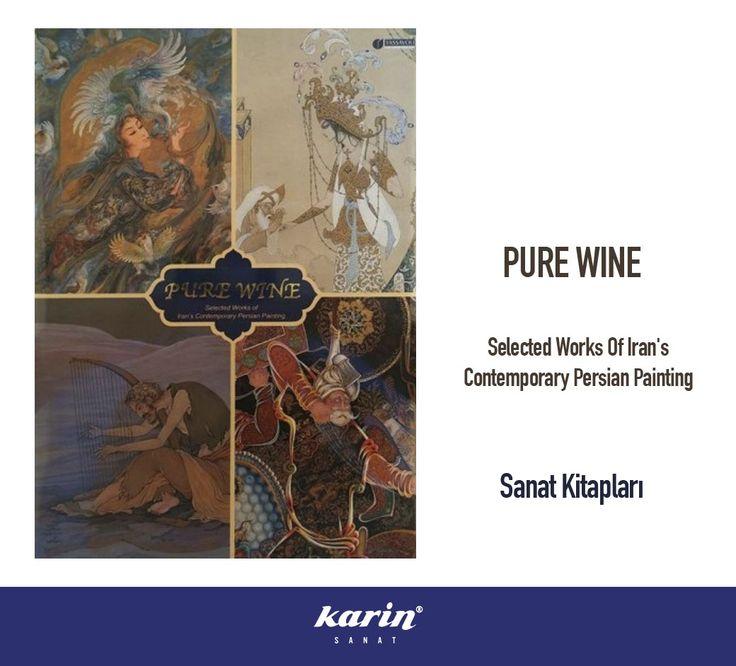Pure Wine Selected Works Of Iran's Contemporary Persian Painting  Çağdaş İran Ressamlarından Seçme Eserler  Sanat Kitapları karinsanat.com  #sanat #art #atwork #fineart #purewine #sanatkitapları #iranscontemporary #persianpainting