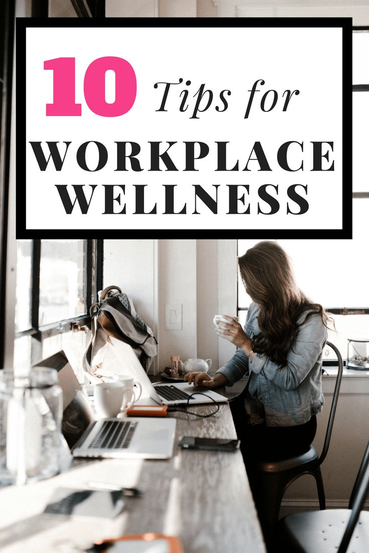 Easy tips to help improve your workplace wellness and protect your wellbeing