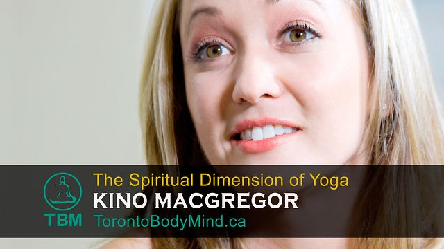 The Spiritual Dimension of Yoga by Toronto Body Mind. Kino MacGregor is a highly accomplished and internationally renowned leader in the Ashtanga yoga community. In this interview, Kino discusses the spiritual side of her personal practice and the cultivation of Upeksha (equanimity) and non-judgement.